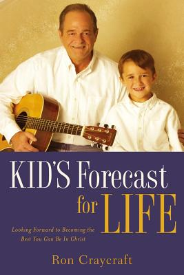 Kid's Forecast for Life - Craycraft, Ron