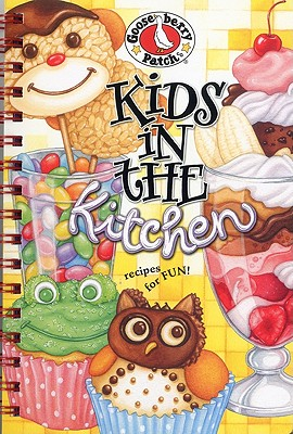 Kids in the Kitchen: A Handy Little How-To Book to Turn Your Budding Chef Loose in the Kitchen - Gooseberry Patch