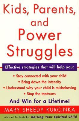 Kids, Parents, and Power Struggles: Winning for a Lifetime - Kurcinka, Mary Sheedy, M.A.