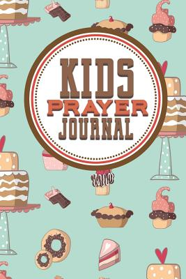 Kid's Prayer Journal: Daily Devotions A Prayer Journal Write It Down, Prayer Journal For Girls, My Prayer And Faith Journal, Prayer Log Template, Cute Baking Cover - Publishing, Rogue Plus