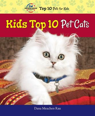Kids Top 10 Pet Cats - Rau, Dana Meachen