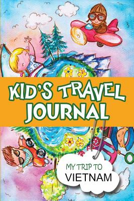 Kids Travel Journal: My Trip to Vietnam - Books, BlueBird