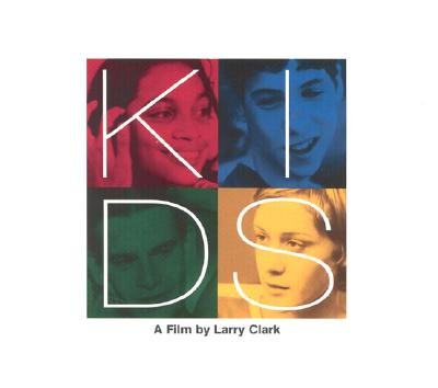 Kids - Clark, Larry, and Korine, Harmony (Editor)