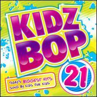 Kidz Bop 21 - Kidz Bop Kids