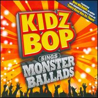 Kidz Bop Sings Monster Ballads - Kidz Bop Kids