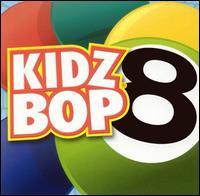 Kidz Bop, Vol. 8 - Kidz Bop Kids