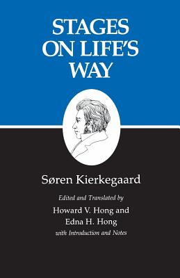 Kierkegaard's Writings, XI, Volume 11: Stages on Life's Way - Kierkegaard, Soren, and Hong, Howard V. (Edited and translated by), and Hong, Edna H. (Edited and translated by)
