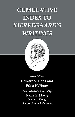 "Kierkegaard's Writings, XXVI, Volume 26: Cumulative Index to ""Kierkegaard`s Writings"" - Hong, Howard V. (Edited and translated by), and Hong, Edna H. (Edited and translated by), and Hong, Nathaniel J. (Compiled by)"