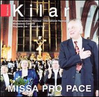 Kilar: Missa Pro Pace - Charles Daniels (tenor); Jadwiga Rappe (alto); Piotr Nowacki (bass); Zofia Kilanowicz (soprano);...