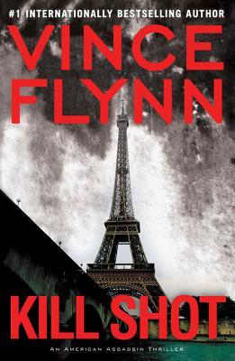 Kill Shot: An American Assassin Thriller - Flynn, Vince
