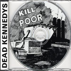 Kill the Poor - Dead Kennedys
