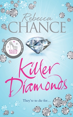 Killer Diamonds: A Sexy Thriller of Passion, Revenge and Murder - Chance, Rebecca