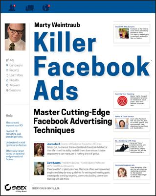 Killer Facebook Ads: Master Cutting-edge Facebook Advertising Techniques - Weintraub, Marty