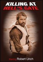 Killing at Hell's Gate - Jerry Jameson