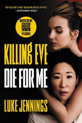 Killing Eve: Die for Me - Jennings, Luke