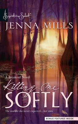 Killing Me Softly - Mills, Jenna