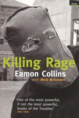 Killing Rage - Collins, Eamon, and McGovern, Mick