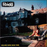 Killing Some Dead Time - Libido