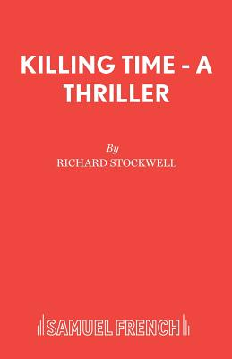 Killing Time - A Thriller - Stockwell, Richard