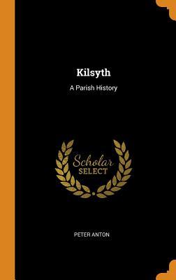 Kilsyth: A Parish History - Anton, Peter