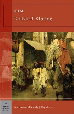 Kim (Barnes & Noble Classics Series) - Kipling, Rudyard, and Meyers, Jeffrey (Notes by)