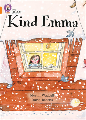 Kind Emma: Band 06/Orange - Waddell, Martin, and Moon, Cliff (Series edited by), and Collins Big Cat (Prepared for publication by)