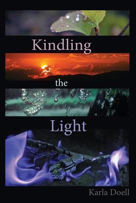 Kindling The Light - Doell, Karla K