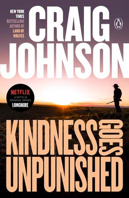 Kindness Goes Unpunished: A Longmire Mystery - Johnson, Craig