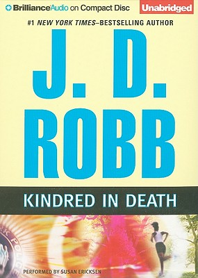 Kindred in Death - Robb, J D, and Ericksen, Susan (Read by)