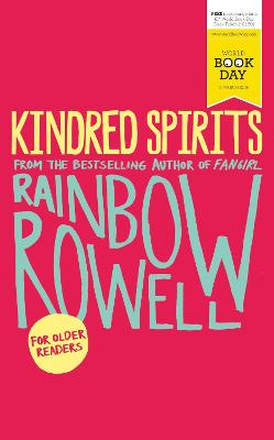Kindred Spirits: World Book Day Edition 2016 - Rowell, Rainbow