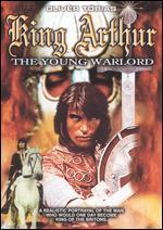 King Arthur, the Young Warlord - Pat Jackson; Patrick Dromgoole; Peter Sasdy; Sidney Hayers