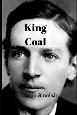 King Coal - Sinclair, Upton