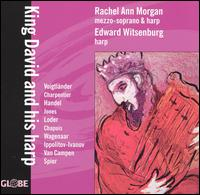King David and His Harp - Edward Witsenburg (harp); Rachel Ann Morgan (harp); Rachel Ann Morgan (mezzo-soprano)