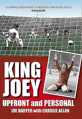King Joey: The Joe Harper Story - Harper, Joe