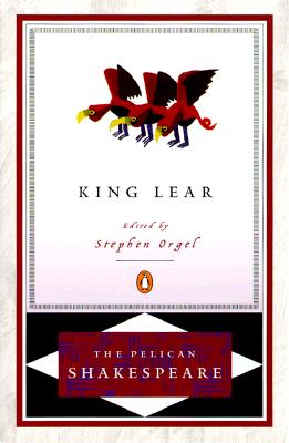 King Lear Pel - Shakespeare, William, and Orgel, Stephen, Professor (Editor), and Braunmuller, A R (Editor)