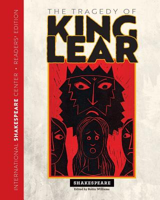King Lear: Readers' Edition - Shakespeare, and Williams, Robin (Editor)