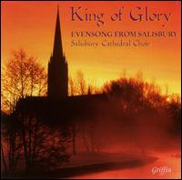 King of Glory: Evensong from Salisbury - Christopher Hobkirk (tenor); David Halls (organ); Ewan Stockwell (treble); Hugh Hetherington (tenor);...