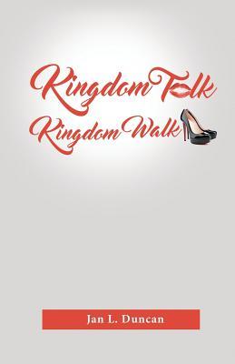 Kingdom Talk! Kingdom Walk! - Duncan, Jan L