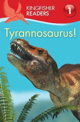Kingfisher Readers:Tyrannosaurus! (Level 1: Beginning to Read) - Feldman, Thea