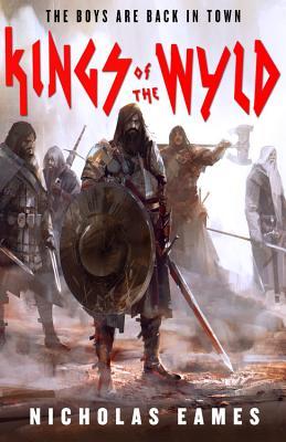 Kings of the Wyld - Eames, Nicholas