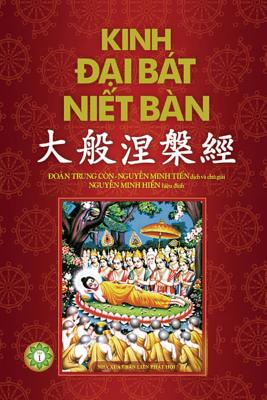 Kinh ại Bat Niết Ban - PHần 1: Quyển 1 ến Quyển 20 - Minh Tiến, Nguyễn (Translated by)