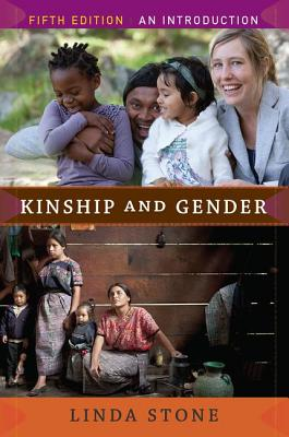 Kinship and Gender: An Introduction - Stone, Linda, Professor