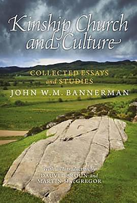 Kinship, Church and Culture: Collected Essays and Studies - Bannerman, John W. M., and Broun, Dauvit (Editor), and MacGregor, Martin (Editor)