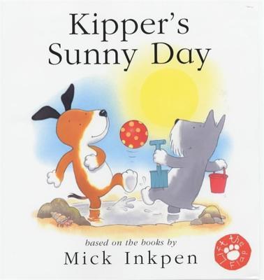 Kipper's Sunny Day - Inkpen, Mick