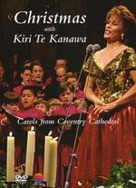 Kiri Te Kanawa: Christmas with Kiri Te Kanawa - Carols from Coventry Cathedral - Robin Lough