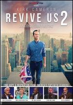 Kirk Cameron: Revive Us 2