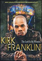 Kirk Franklin: The Lord Is My Witness -