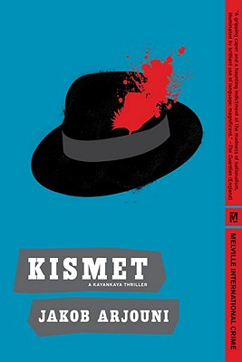 Kismet: A Kayankaya Thriller (4) - Arjouni, Jakob, and Bell, Anthea (Translated by)