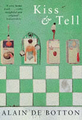 Kiss and Tell - Botton, Alain de