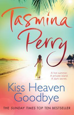 Kiss Heaven Goodbye - Perry, Tasmina